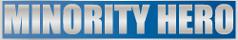 MINORITY HERO|エンタメ作品やWEBサービスを紹介するメディア